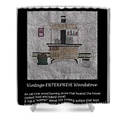 Vintage ENTERPRISE Woodstove Shower Curtain by Barbara Griffin