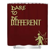 Dare To Be Different Shower Curtain by Georgia Fowler