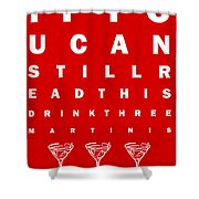 Eye Exam Chart - If You Can Read This Drink Three Martinis - Red Shower Curtain by Wingsdomain Art and Photography