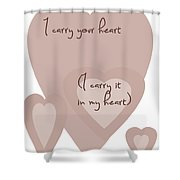 i carry your heart i carry it in my heart - dusky pinks Shower Curtain by Nomad Art And  Design