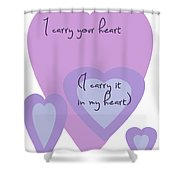 I Carry Your Heart I Carry It In My Heart - Lilac Purples Shower Curtain by Georgia Fowler