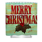 Merry Christmas Shower Curtain by Georgeta  Blanaru