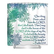 One Thing I Have Asked Shower Curtain by Christopher Gaston