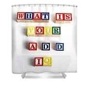 What Is Your A.d.d. Iq Shower Curtain by Photo Researchers
