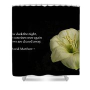 White Lily In The Dark Inspirational Shower Curtain by Ausra Paulauskaite