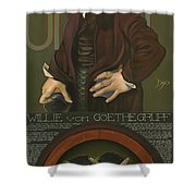 Willie Von Goethegrupf Shower Curtain by Patrick Anthony Pierson