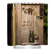 Wine A Bit Door Shower Curtain by Sally Weigand