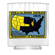 1915 Vote For Women's Suffrage Shower Curtain by Historic Image