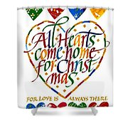 All Hearts Come Home For Christmas Shower Curtain by Karon Melillo DeVega