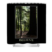 Believe Inspirational Motivational Poster Art Shower Curtain by Christina Rollo