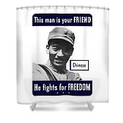 Chinese This Man Is Your Friend Shower Curtain by War Is Hell Store