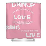 Dance Like Nobody's Watching Shower Curtain by Georgia Fowler
