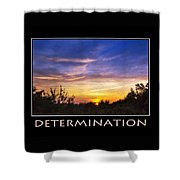 Determination Inspirational Motivational Poster Art Shower Curtain by Christina Rollo