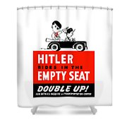 Hitler Rides In The Empty Seat Shower Curtain by War Is Hell Store