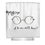 Imagine If He Was Still Here Shower Curtain by Bill Cannon