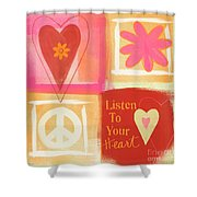 Listen To Your Heart Shower Curtain by Linda Woods