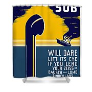 No Enemy Sub Will Dare Lift Its Eye Shower Curtain by War Is Hell Store