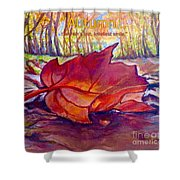 Ode To A Fallen Leaf Painting With Quote Shower Curtain by Kimberlee Baxter