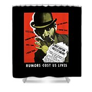 Rumors Cost Us Lives Shower Curtain by War Is Hell Store