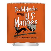 Teufel Hunden - German Nickname For Us Marines Shower Curtain by War Is Hell Store
