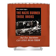 The Nazis Burned These Books Shower Curtain by War Is Hell Store