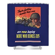 They're Fighting Harder Than Ever Shower Curtain by War Is Hell Store