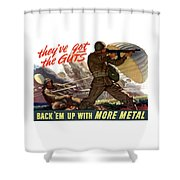 They've Got The Guts Shower Curtain by War Is Hell Store