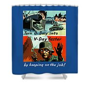 Turn D-day Into V-day Faster  Shower Curtain by War Is Hell Store