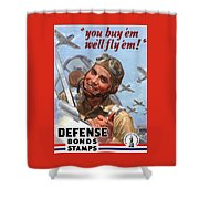 You Buy 'em We'll Fly 'em Shower Curtain by War Is Hell Store