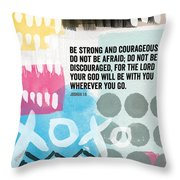 Be Strong And Courageous- Contemporary Scripture Art Throw Pillow by Linda Woods
