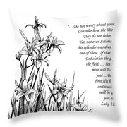 Consider How The Lilies Grow Throw Pillow by Janet King