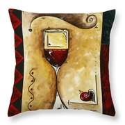 For Wine Lovers Only Original Madart Painting Throw Pillow by Megan Duncanson