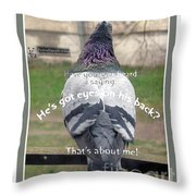 He Has Got Eyes On His Back Throw Pillow by Ausra Paulauskaite