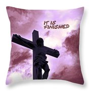 It Is Finished Throw Pillow by Lydia Holly