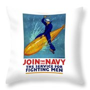 Join The Navy The Service For Fighting Men Throw Pillow by War Is Hell Store