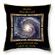 Nasa Whirlpool Galaxy Heaven Bless The Lord Praise And Exalt Him Above All Forever Throw Pillow by Rose Santuci-Sofranko