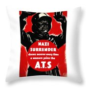 Nazi Surrender Draws Nearer Every Time A Woman Joins The Ats Throw Pillow by War Is Hell Store