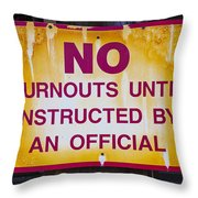 No Burnouts Sign Throw Pillow by Garry Gay