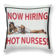 Now Hiring Hot Nurses Throw Pillow by Kay Novy