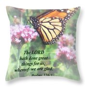 Psalm 126 3 The Lord Hath Done Great Things Throw Pillow by Susan Savad