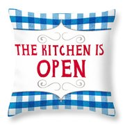 The Kitchen Is Open Throw Pillow by Linda Woods