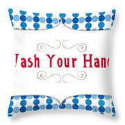 Wash Your Hands Sign Throw Pillow by Linda Woods