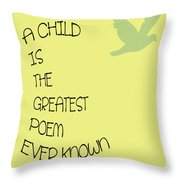A Child Is The Greatest Poem Ever Known Throw Pillow by Georgia Fowler
