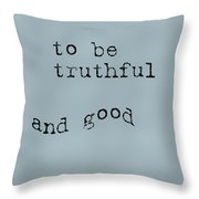 Better To Be Truthful Throw Pillow by Georgia Fowler