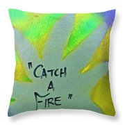 Catch A Fire Throw Pillow by Tony B Conscious