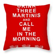 Drink Three Martinis And Call Me In The Morning - Red Throw Pillow by Wingsdomain Art and Photography