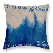 Learning To Surf Throw Pillow by The Art With A Heart By Charlotte Phillips