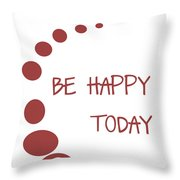 Be Happy Today In Red Throw Pillow by Georgia Fowler