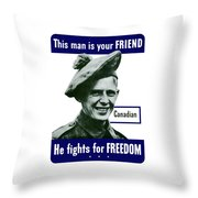 Canadian This Man Is Your Friend Throw Pillow by War Is Hell Store