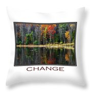 Change Inspirational Poster Art Throw Pillow by Christina Rollo